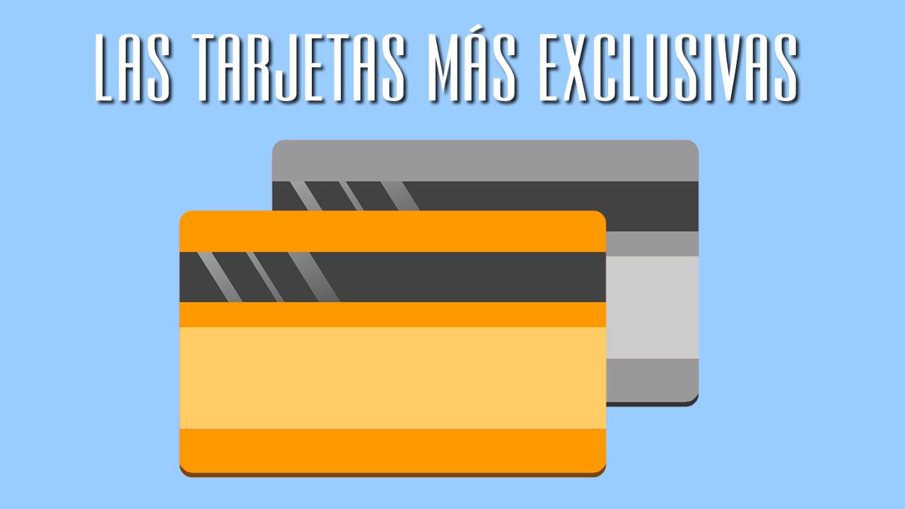 la tarjeta de credito mas exclusiva